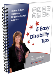 5 Easy Disability Tips to Immediately Increase Organizational Accessibility